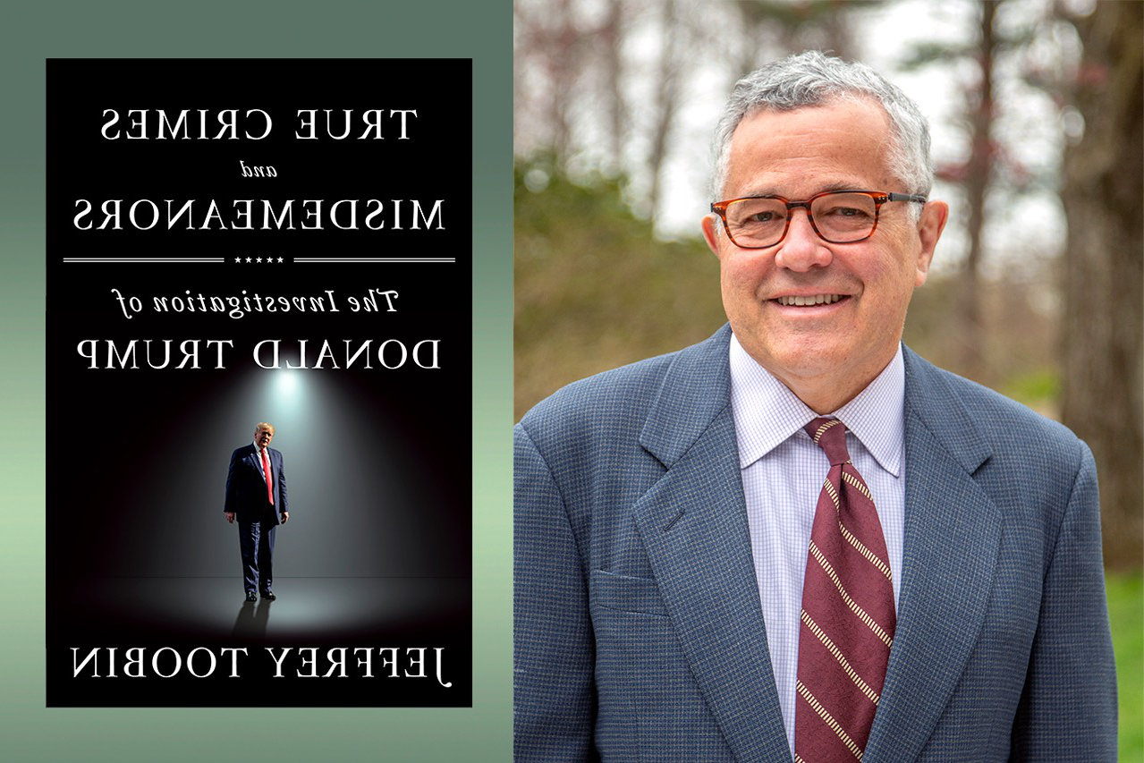 "Jeffrey Toobin author of ""True Crimes and Misdemeanors: The Investigation of Donald Trump"""